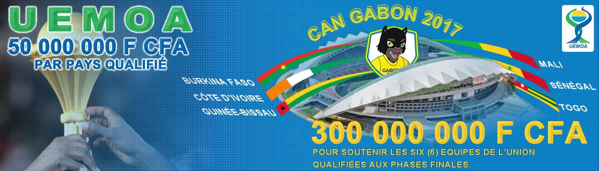 UEMOA : 300 000 000 CFA pour soutenir les six(6) pays qualifiés à la CAN GABON 2017