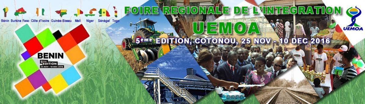 UEMOA - 5ème édition de la Foire Régionale de l'Intégration, Bénin, Cotonou du 25 novembre au 10 décembre 2016