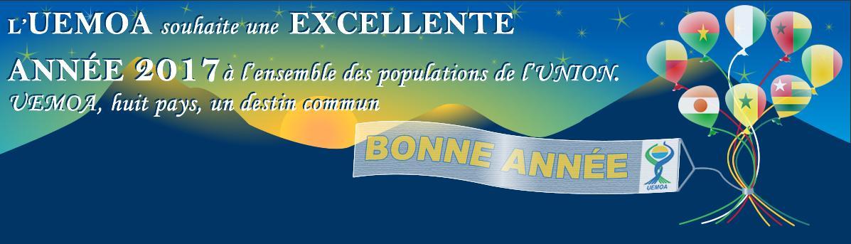 L'UEMOA souhaite une excellente année 2017 à l'ensemble des populations de l'UNION.